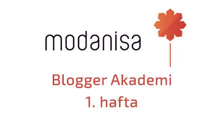 Modanisa Blogger Akademi: 1. Hafta
