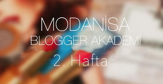 Modanisa Blogger Akademi: 2. hafta