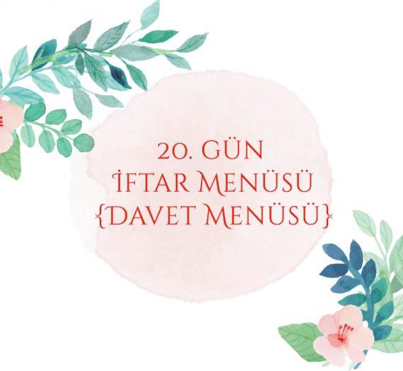 20. gün İftar Menüsü {Davet Menüsü}