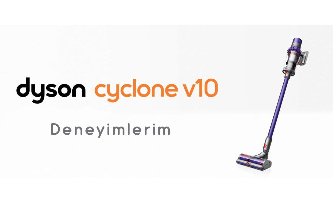 dyson v10 kullanıcı yorumu